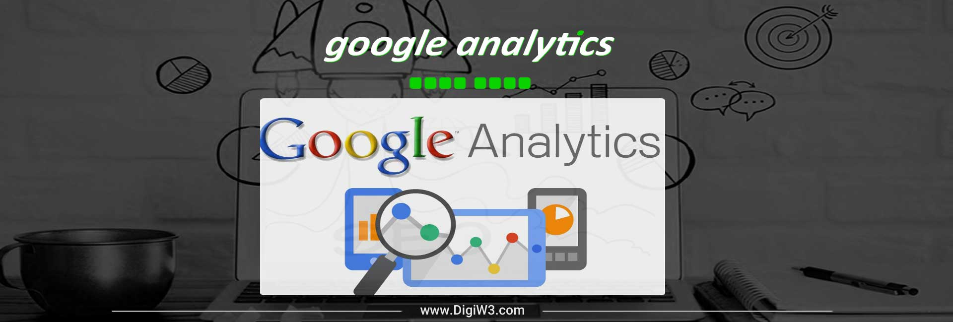 کاربردهای گوگل آنالیتیکس از صفر تا صد